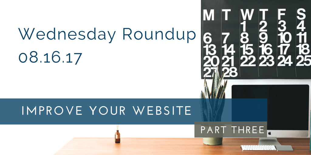 Wednesday Roundup: Improve Your Association's Website, Part 3.