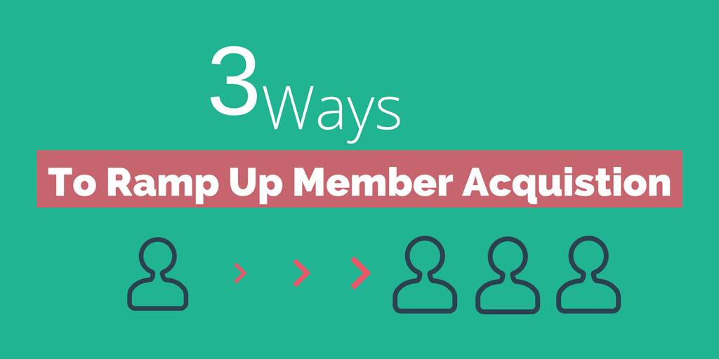 3 Ways to Ramp Up Member Acquisition This Fall