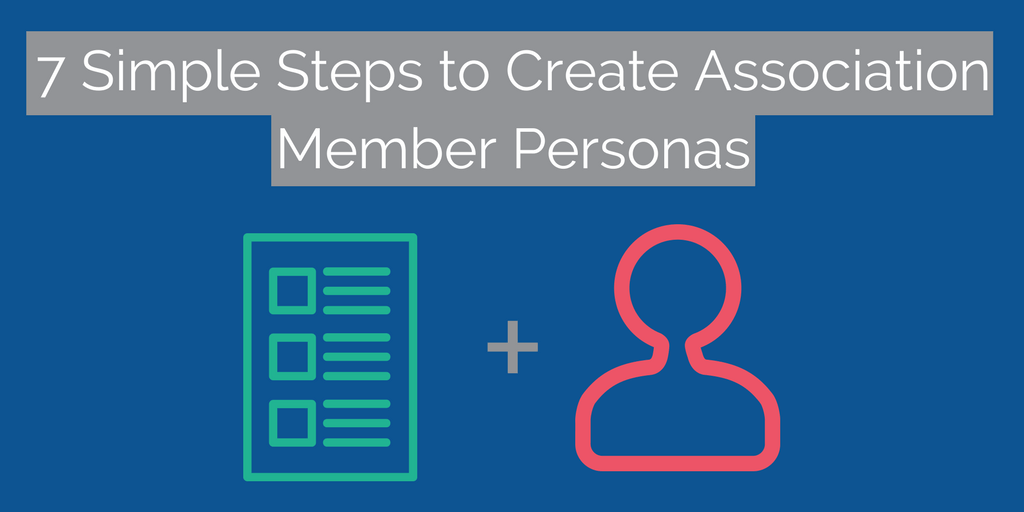 7 Simple Steps to Creating Audience Personas for Your Association