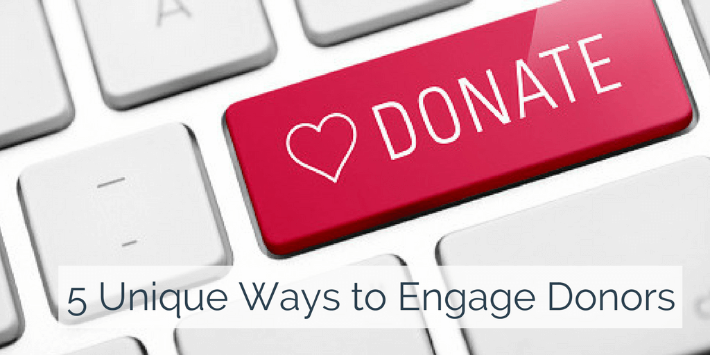 5 Unique Ways to Increase Donor Engagement