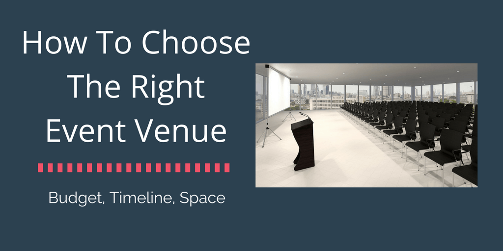 How To Choose The Right Venue for Your Next Event