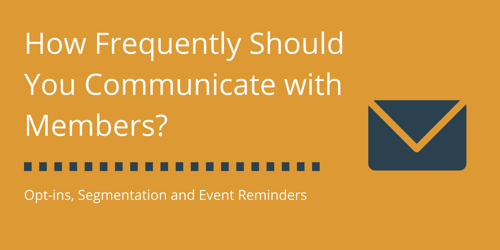 How Frequently Should You Communicate With Members?