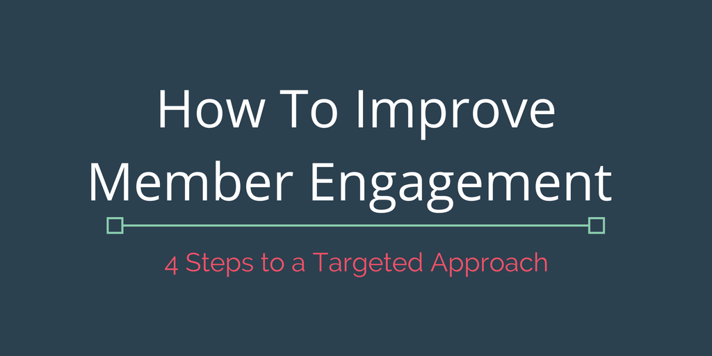 How To Improve Member Engagement By Segmenting Your Association