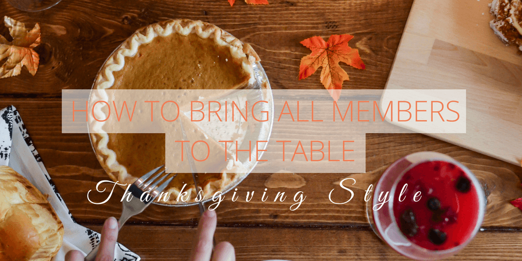 How to Bring All Your Members to The Table [Thanksgiving Edition]