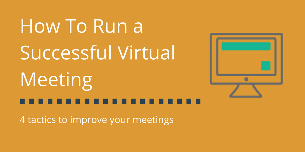How To Run a Productive Virtual Meeting