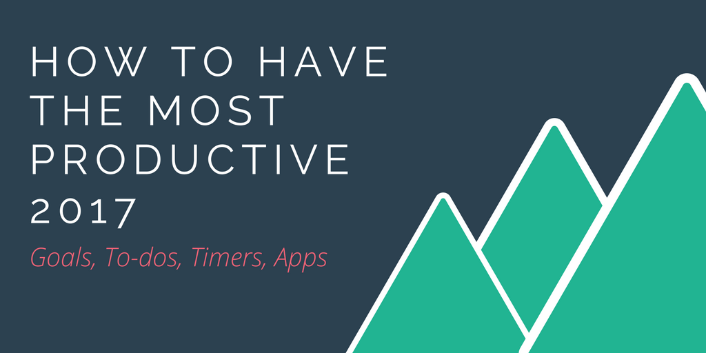 How to Have the Most Productive 2018: Goals, Lists, To-dos, Timers