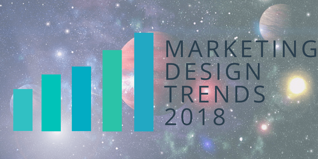 """Top Marketing & Design Trends For 2018"" [According to HubSpot & Shutterstock]"