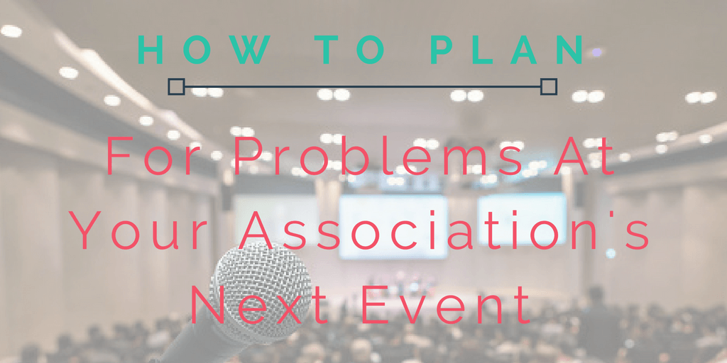 How to Plan for Problems at Your Next Big Event