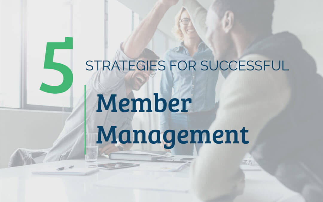5 Strategies for Successful Member Management