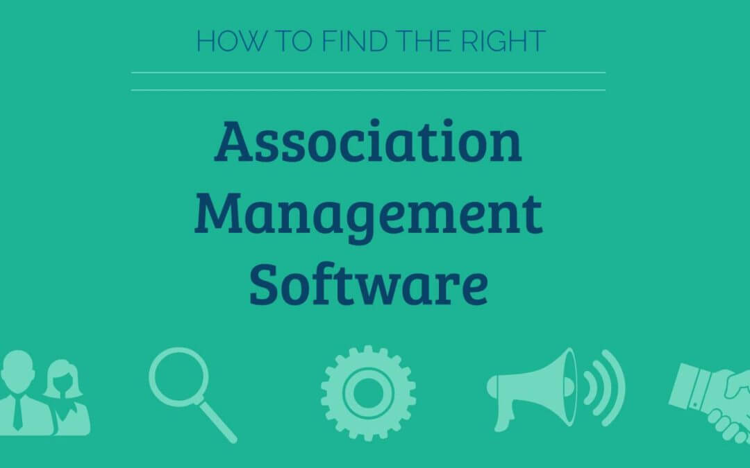 7 Tips for Choosing the Perfect Association Management Software