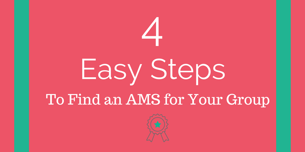 4 Easy Steps to Finding an AMS For Your Group