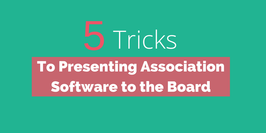Presenting Your Association Management Software System to Your Board of Directors