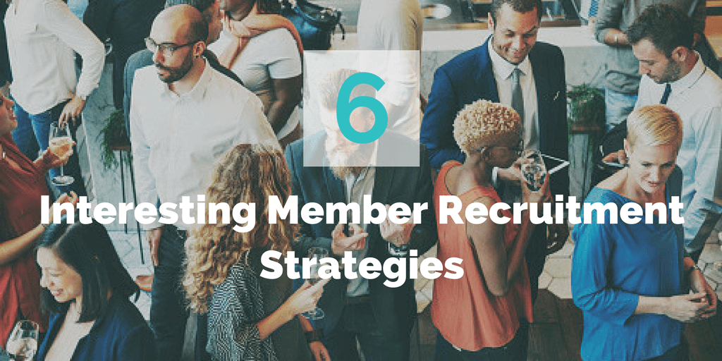 6 Interesting Member Recruitment Strategies: Increase signups today