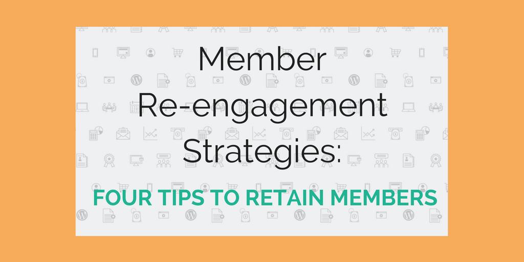 Member Re-engagement Strategies: 4 Tips to Retain Members