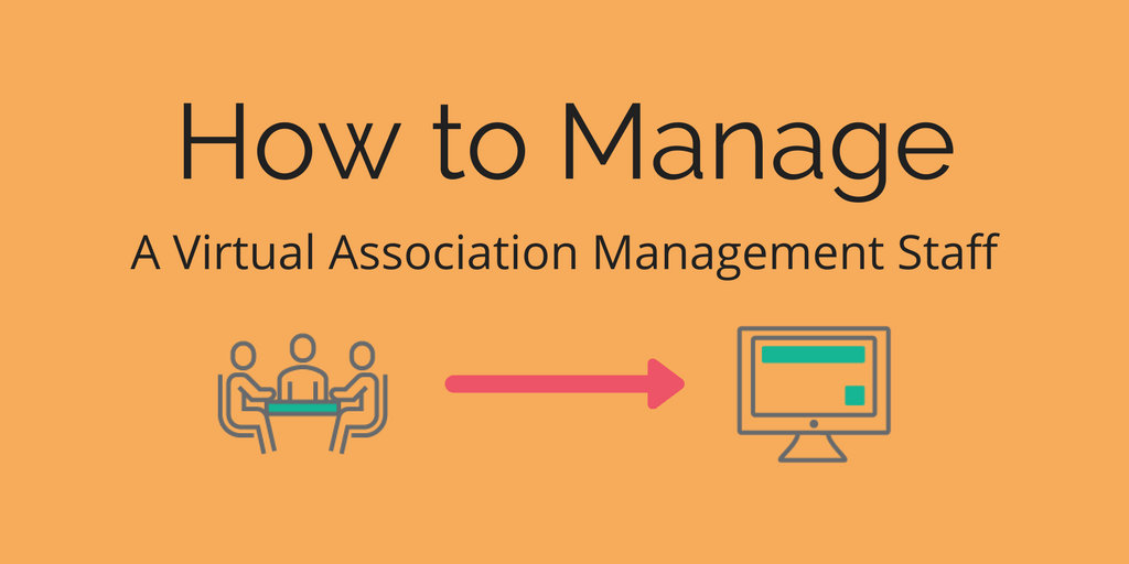 How to Manage a Virtual Association Management Staff
