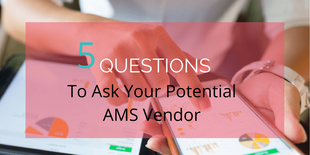 5 Questions to Ask Potential Association Management Software Vendors