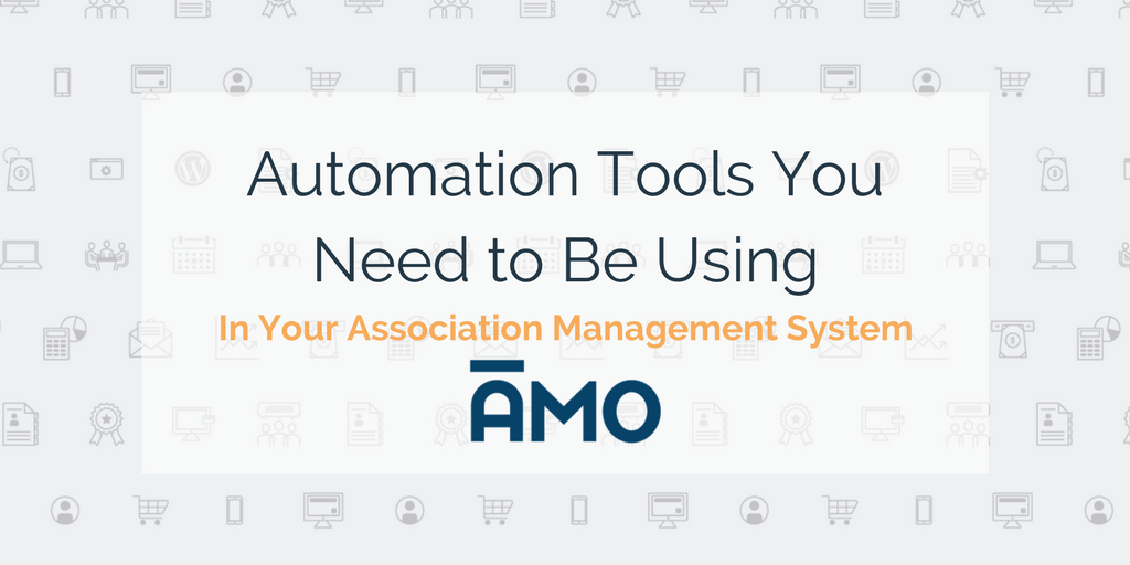 Automation Tools You Need To Be Using in Your AMS