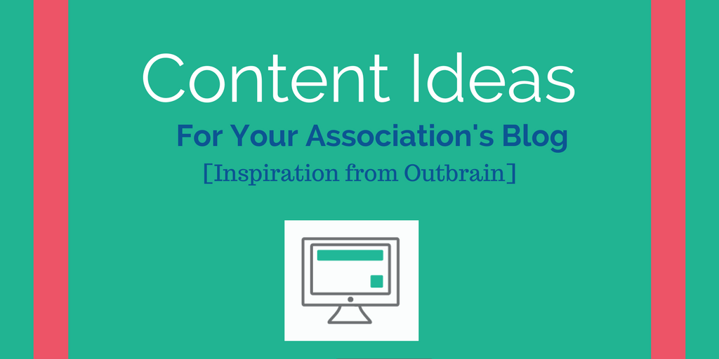 4 Different Ideas for Content Creation, Ideas from Outbrain