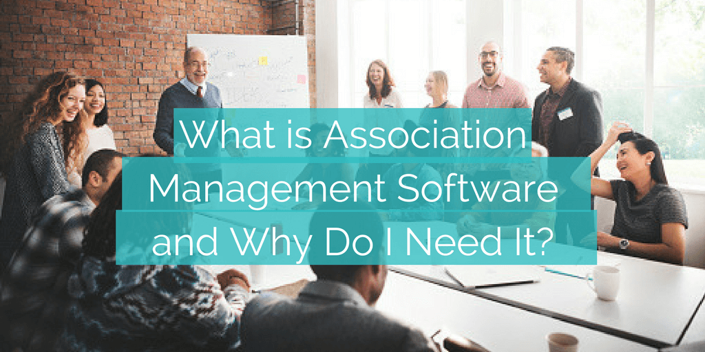 What is Association Management Software? How to Choose the Best AMS for Your Association