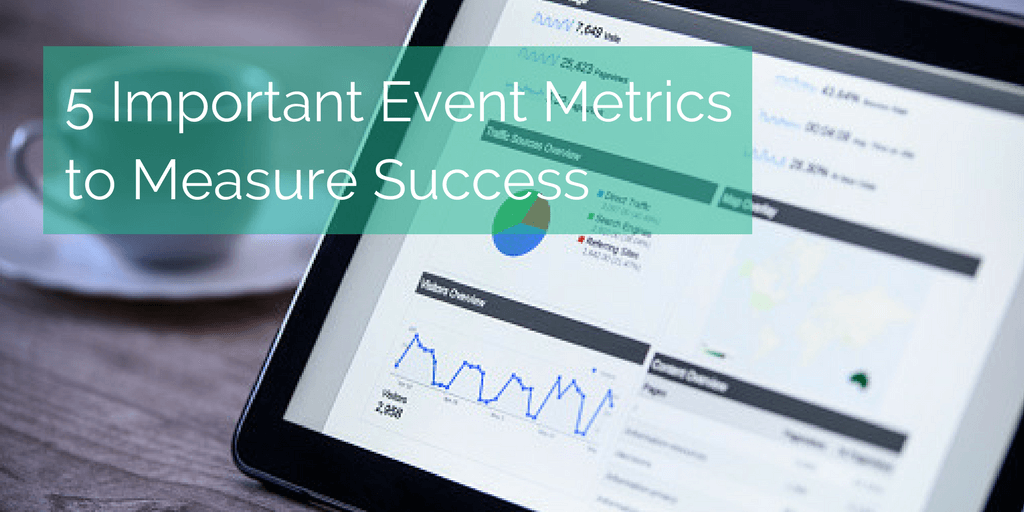 5 Important Event Metrics to Measure Success or Failure