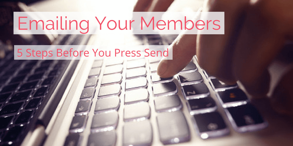 Emailing Your Members: 5 Steps Before You Press Send