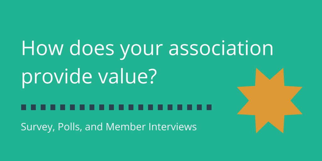 Why Do Members Value Your Association?