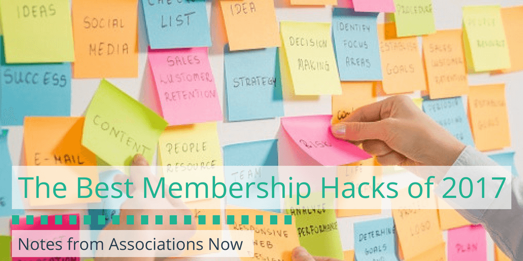The Top 2017 Membership Hacks [Notes from Association Now]
