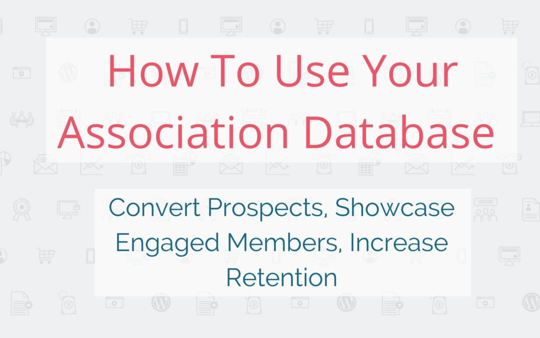 How to use your association database for more than member tracking