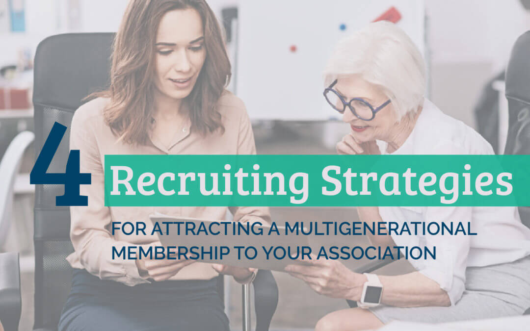 4 Recruiting Strategies for Attracting Multigenerational Members to Your Association