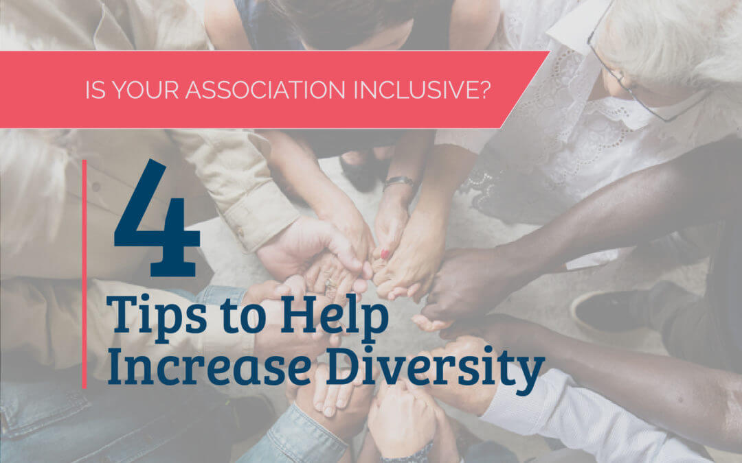 Is Your Association Inclusive? 4 Tips to Help Increase Diversity