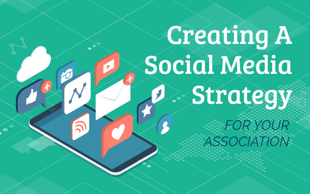 Creating a Social Media Strategy for Your Association