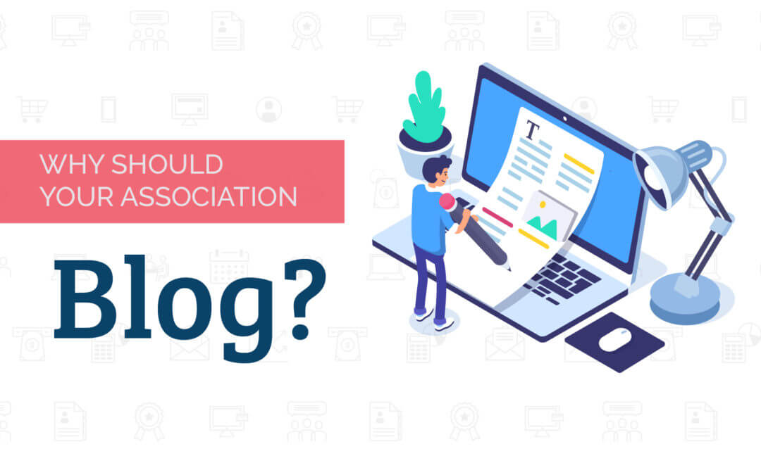 Why Should Your Association Blog?