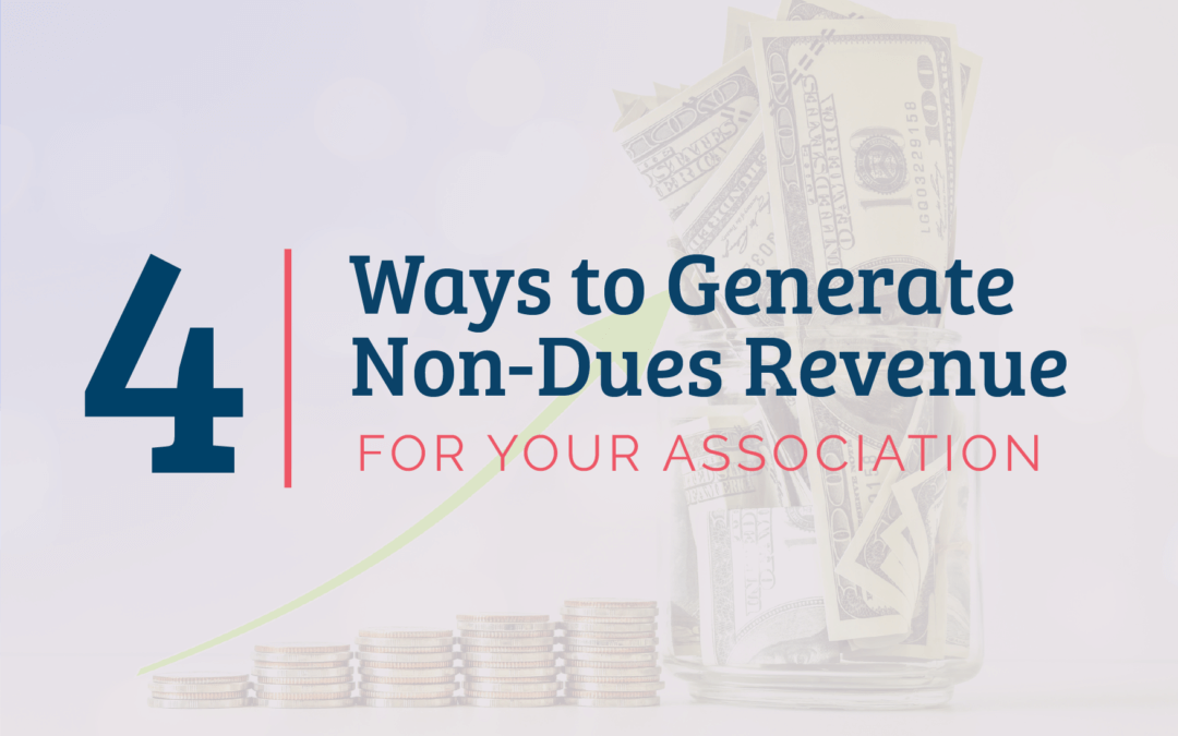 4 Ways to Generate Non-Dues Revenue for Your Association