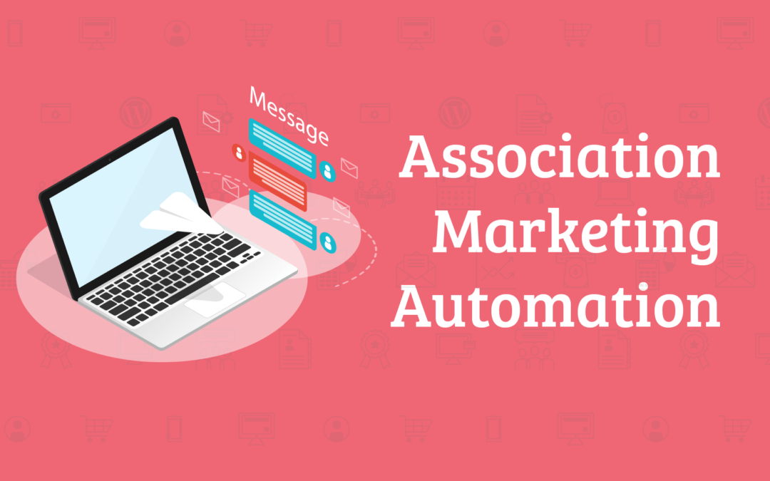 The Benefits of Marketing Automation For Associations
