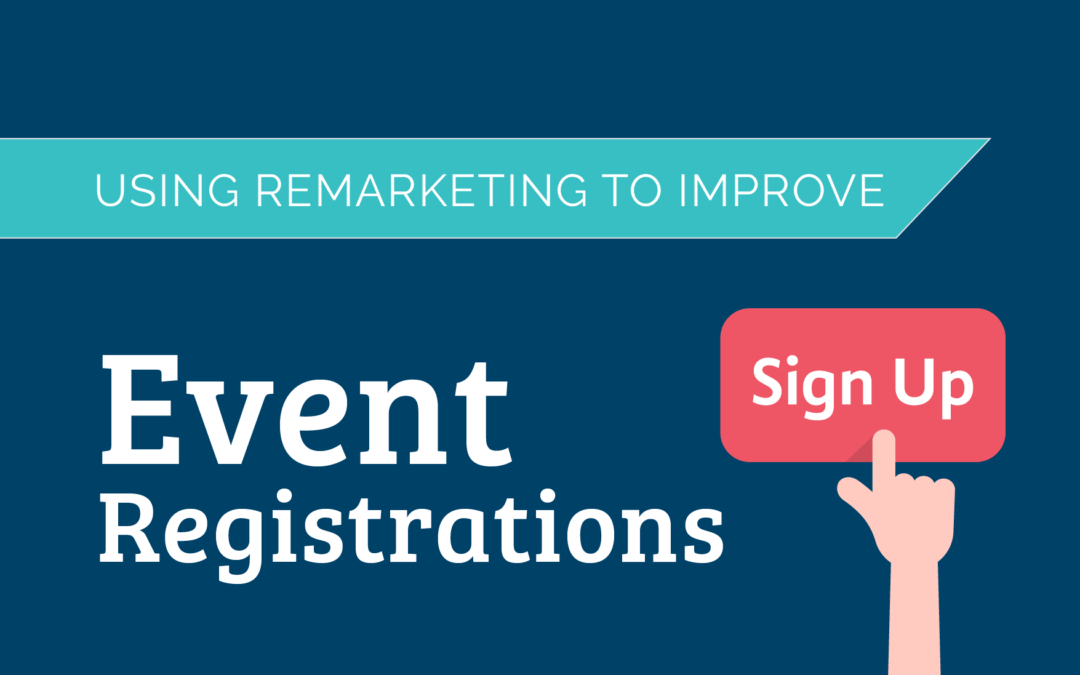 Using Remarketing to Improve Event Registrations