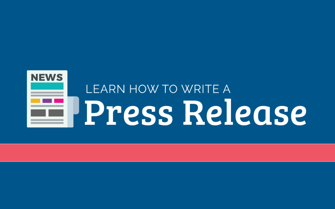 Learn How to Write a Press Release (Free Template Provided)
